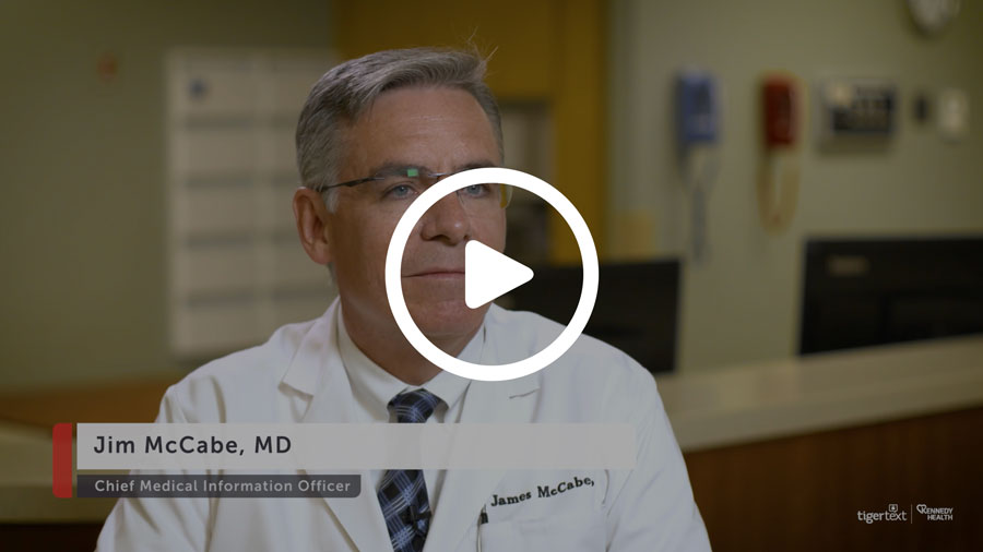 In this video, Jim McCabe, M.D., shares Kennedy's story deploying TigerText.